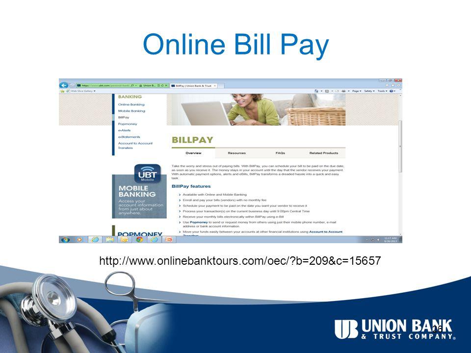 Online Bill Pay 26 http://www.onlinebanktours.com/oec/ b=209&c=15657