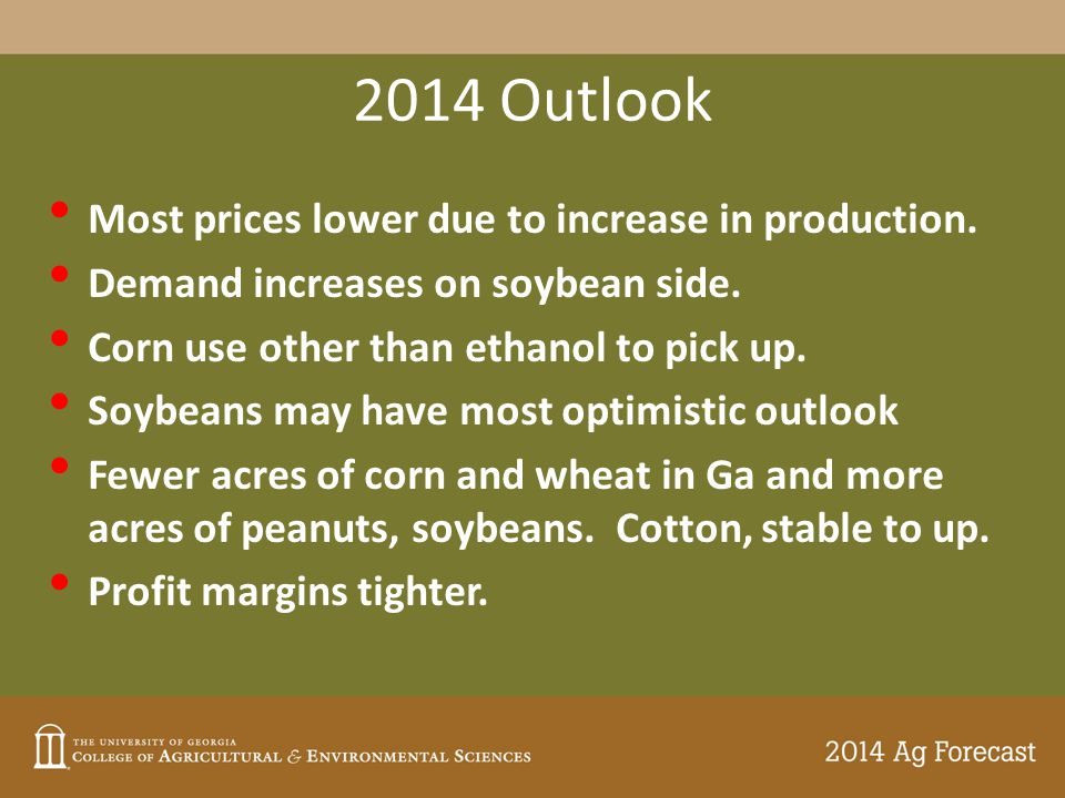 2014 Outlook Most prices lower due to increase in production.