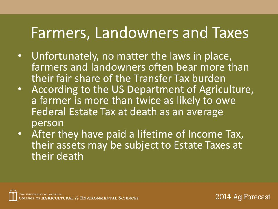 Farmers, Landowners and Taxes Unfortunately, no matter the laws in place, farmers and landowners often bear more than their fair share of the Transfer