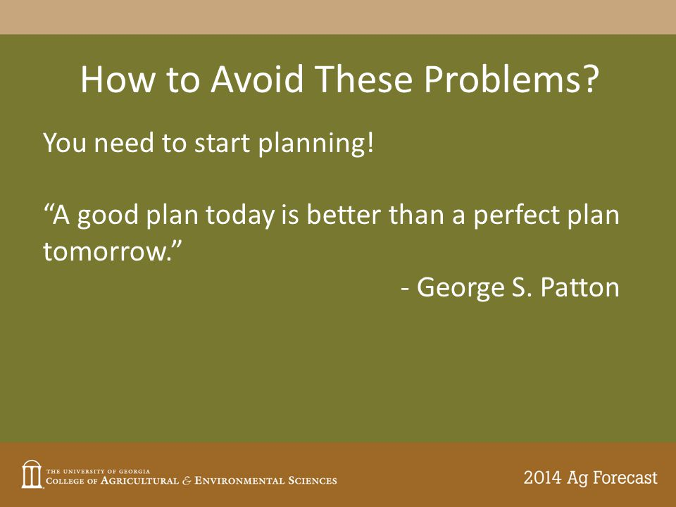 How to Avoid These Problems.You need to start planning.