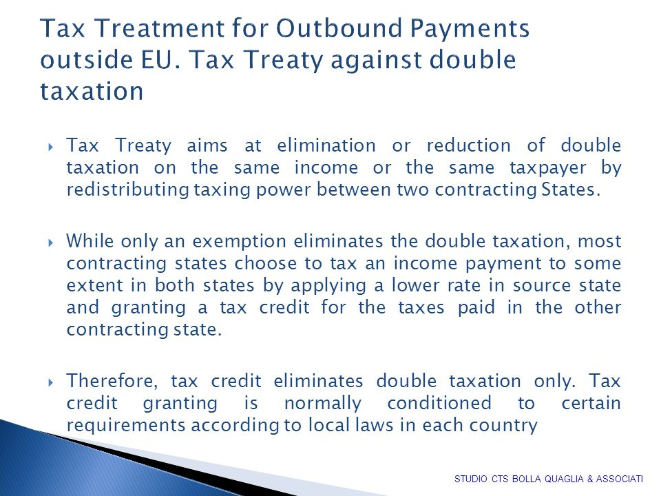  Tax Treaty aims at elimination or reduction of double taxation on the same income or the same taxpayer by redistributing taxing power between two contracting States.