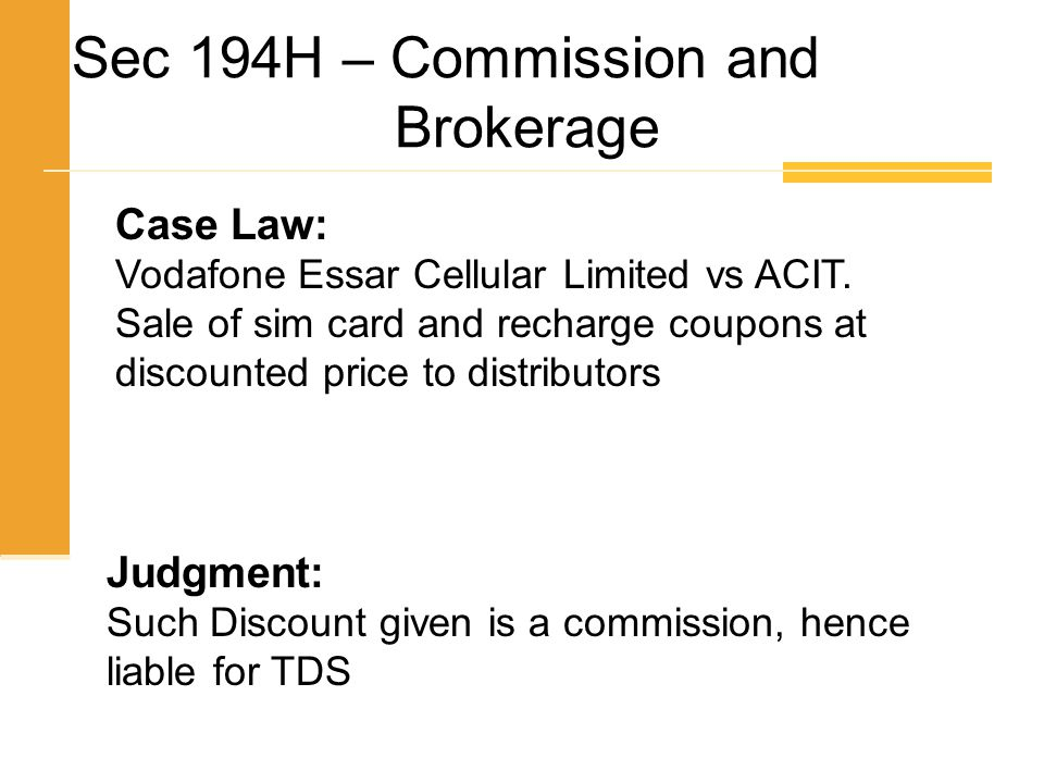 Case Law: Vodafone Essar Cellular Limited vs ACIT. Sale of sim card and recharge coupons at discounted price to distributors Judgment: Such Discount g