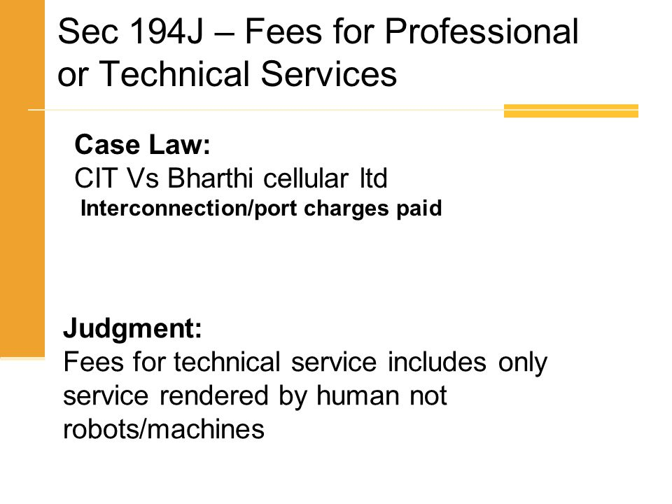 Case Law: CIT Vs Bharthi cellular ltd Interconnection/port charges paid Judgment: Fees for technical service includes only service rendered by human n