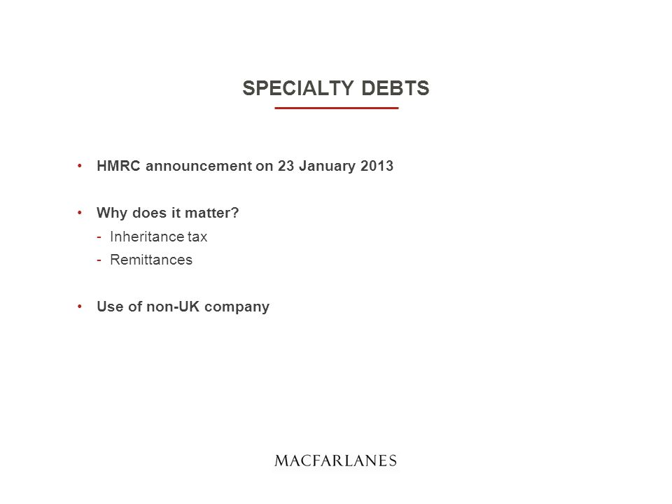 SPECIALTY DEBTS HMRC announcement on 23 January 2013 Why does it matter.