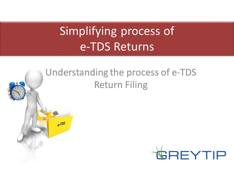 Understanding the process of e-TDS Return Filing Simplifying process of e-TDS Returns