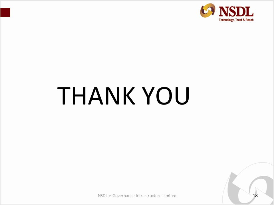 THANK YOU 18 NSDL e-Governance Infrastructure Limited