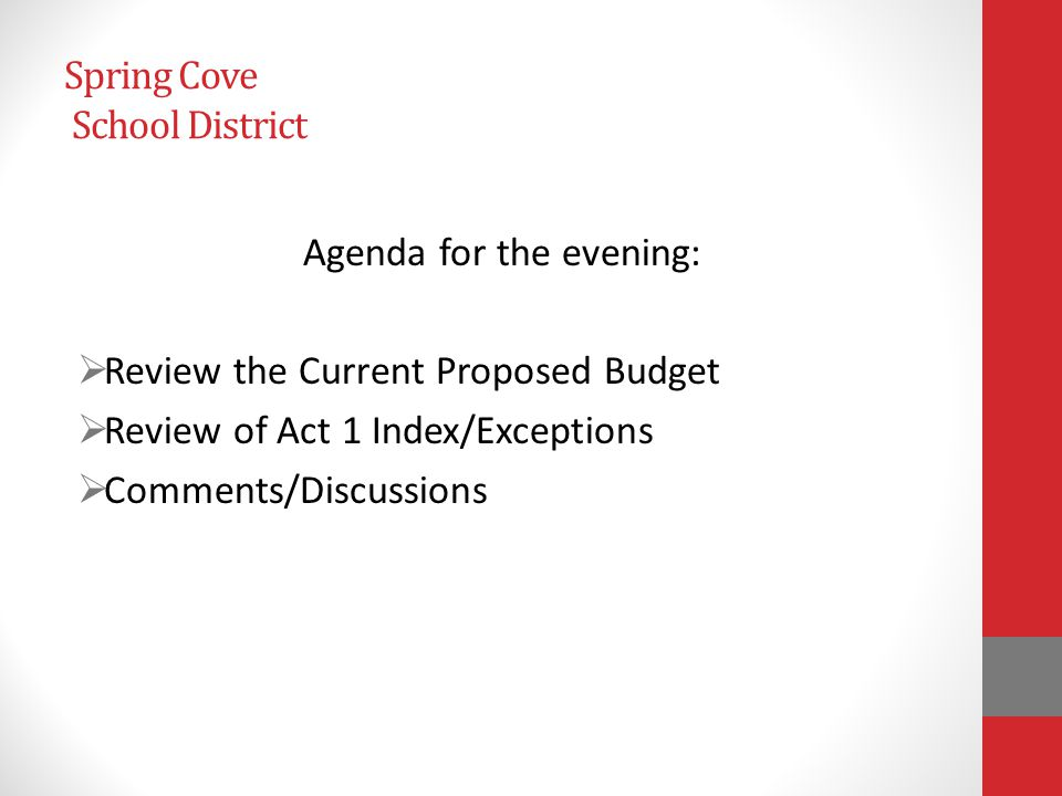 Spring Cove School District Budget Timeline District must adopt a Proposed Final Budget by May 30, 2014 and a Final Budget by June 30,2014.