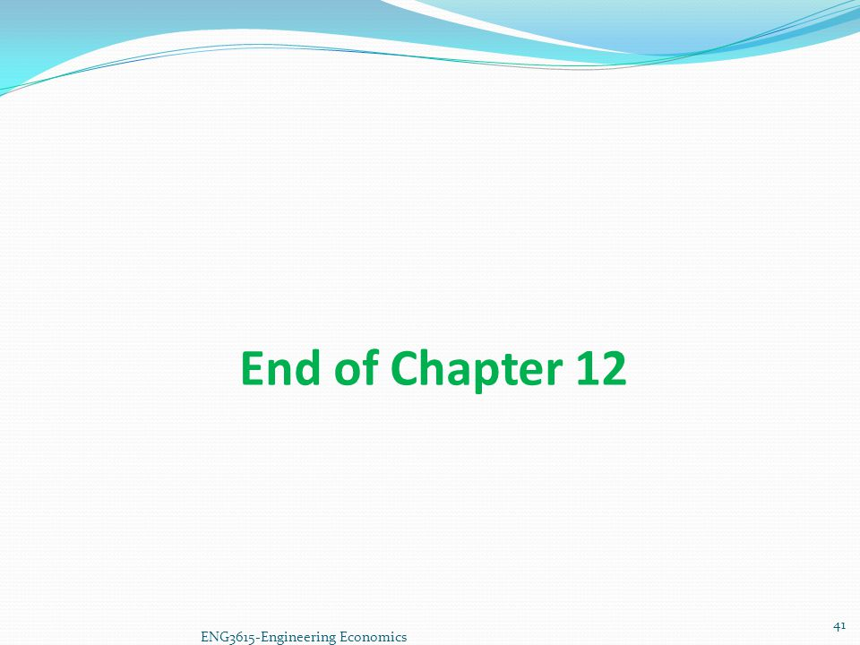 ENG3615-Engineering Economics End of Chapter 12 41