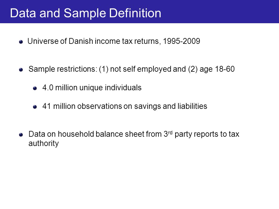 Universe of Danish income tax returns, 1995-2009 Sample restrictions: (1) not self employed and (2) age 18-60 4.0 million unique individuals 41 millio