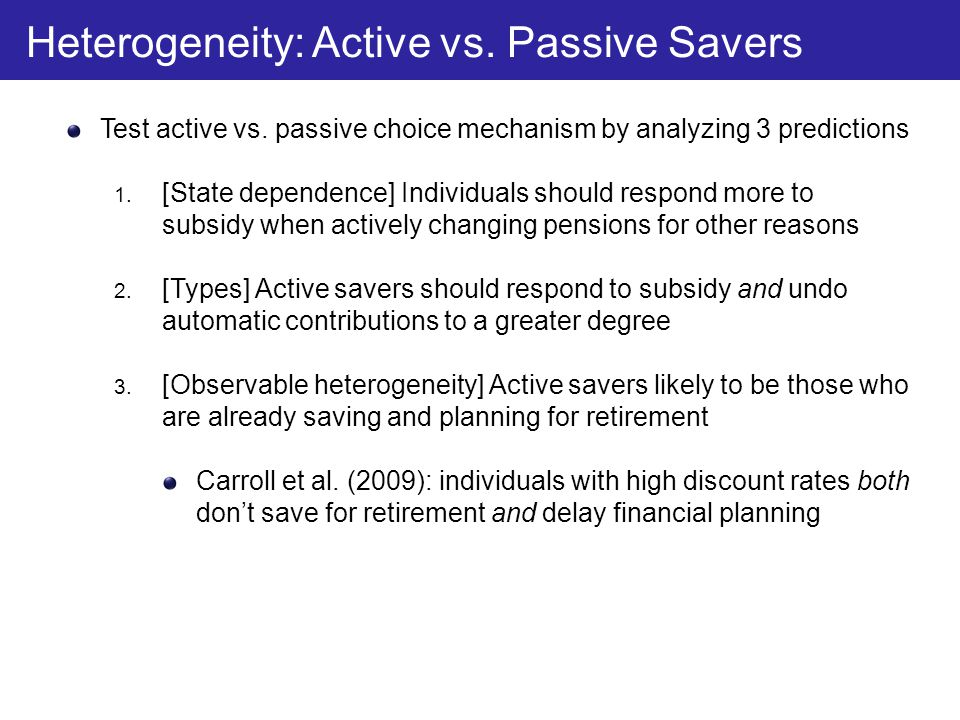 Test active vs. passive choice mechanism by analyzing 3 predictions 1. [State dependence] Individuals should respond more to subsidy when actively cha