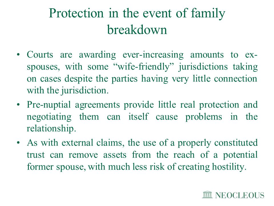 """Protection in the event of family breakdown Courts are awarding ever-increasing amounts to ex- spouses, with some """"wife-friendly"""" jurisdictions taking"""