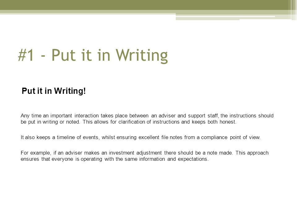#1 - Put it in Writing Put it in Writing.