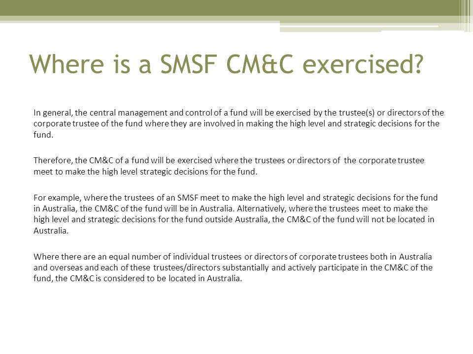 Where is a SMSF CM&C exercised.