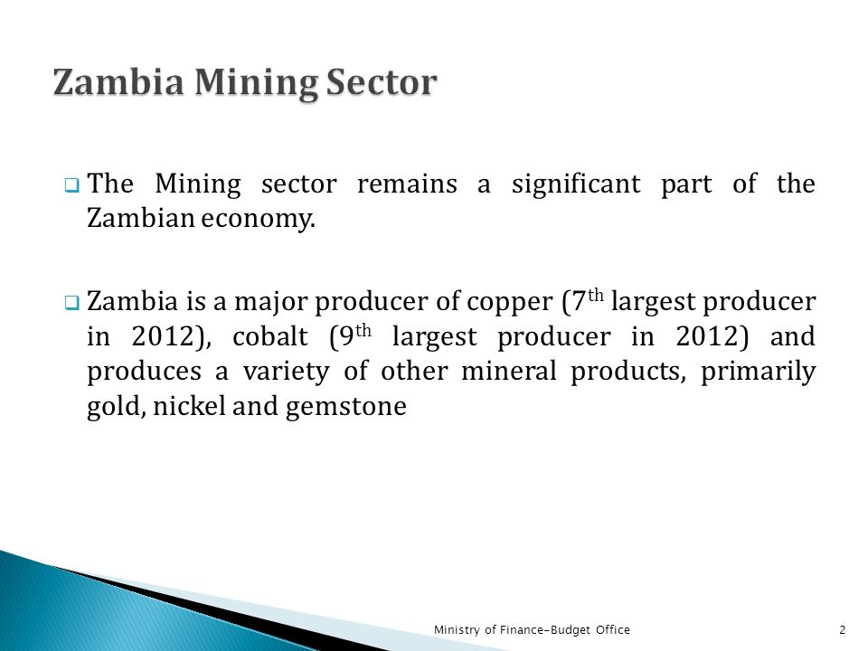 Mineral Products 2010 2011 2012  Copper 5,767.90 6,659 6,294.50  Cobalt 303.8 256 216.5  Gold -81 94.3  Nickel -44.9 –  Gemstones 49.8 35.8 232.3  Cement and lime 15.6 19 26.6  Total 6,137.10 7,096.4 6,864.20 As % Total exports 83.70% 82.70% 73.30% Ministry of Finance-Budget Office3
