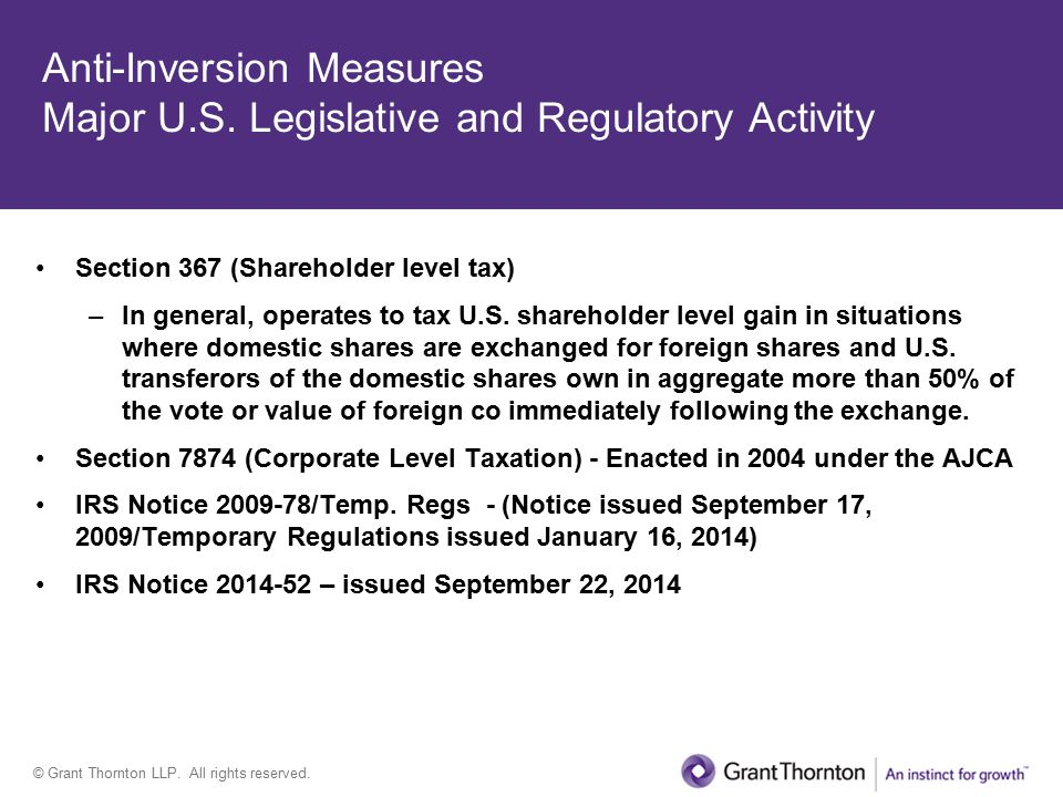 © Grant Thornton LLP. All rights reserved. Anti-Inversion Measures Major U.S.