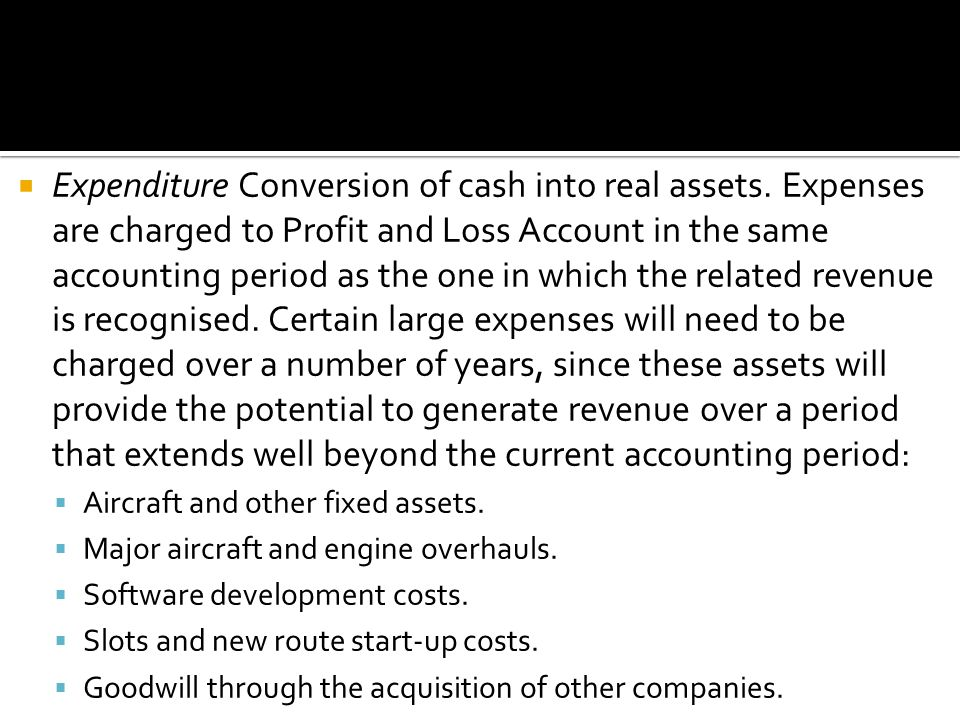  Expenditure Conversion of cash into real assets.