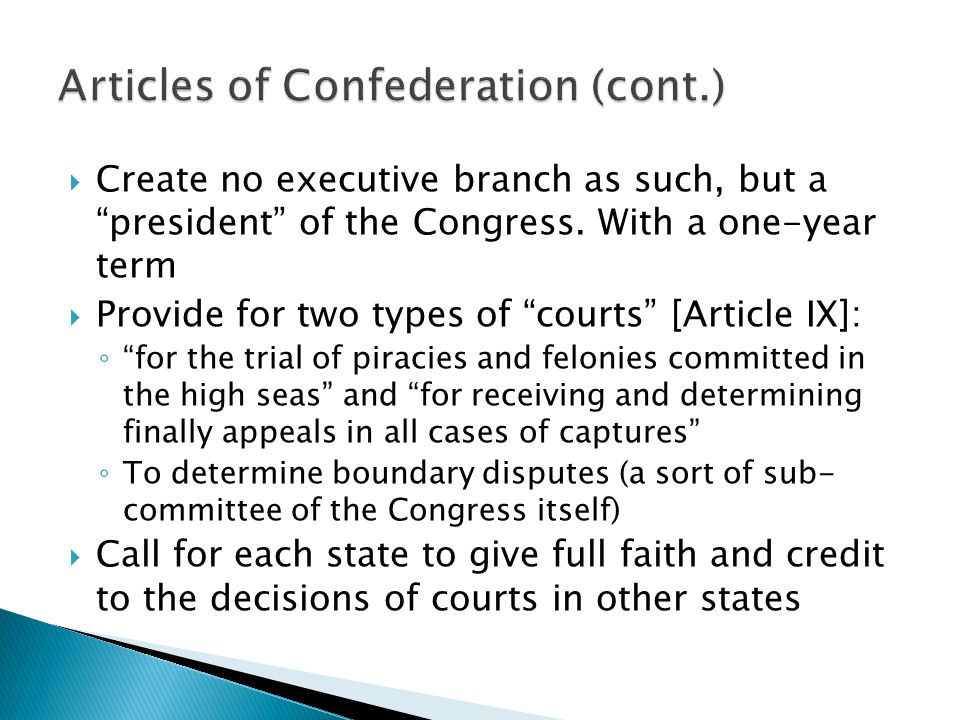 " Create no executive branch as such, but a ""president"" of the Congress. With a one-year term  Provide for two types of ""courts"" [Article IX]: ◦ ""for"