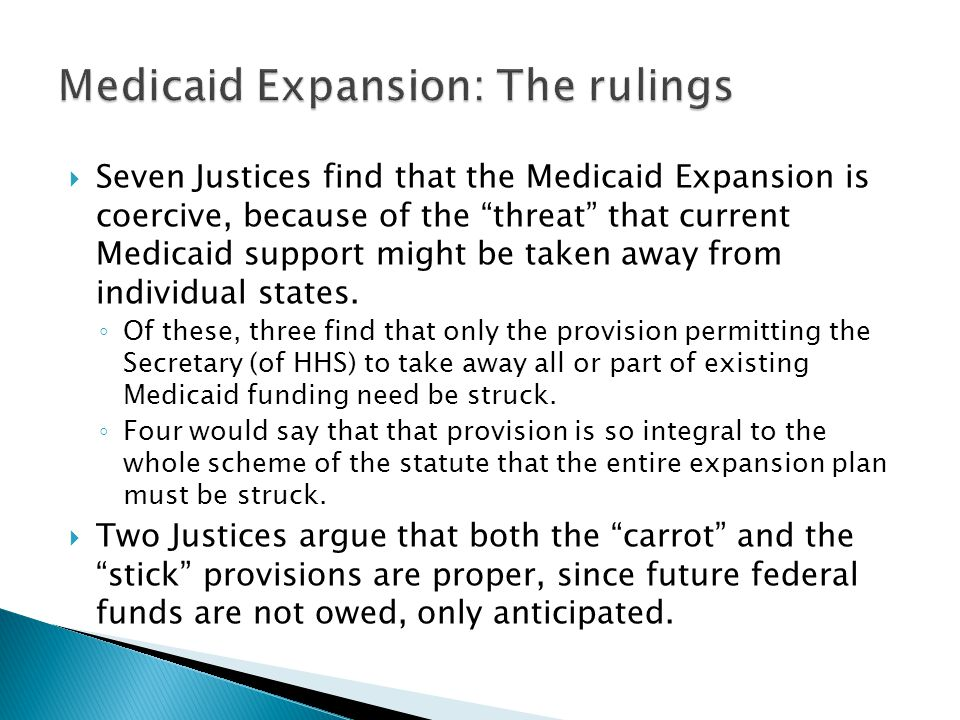 " Seven Justices find that the Medicaid Expansion is coercive, because of the ""threat"" that current Medicaid support might be taken away from individu"