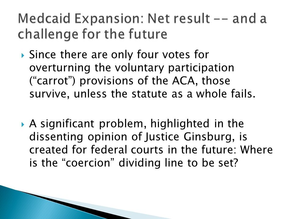 " Since there are only four votes for overturning the voluntary participation (""carrot"") provisions of the ACA, those survive, unless the statute as a"