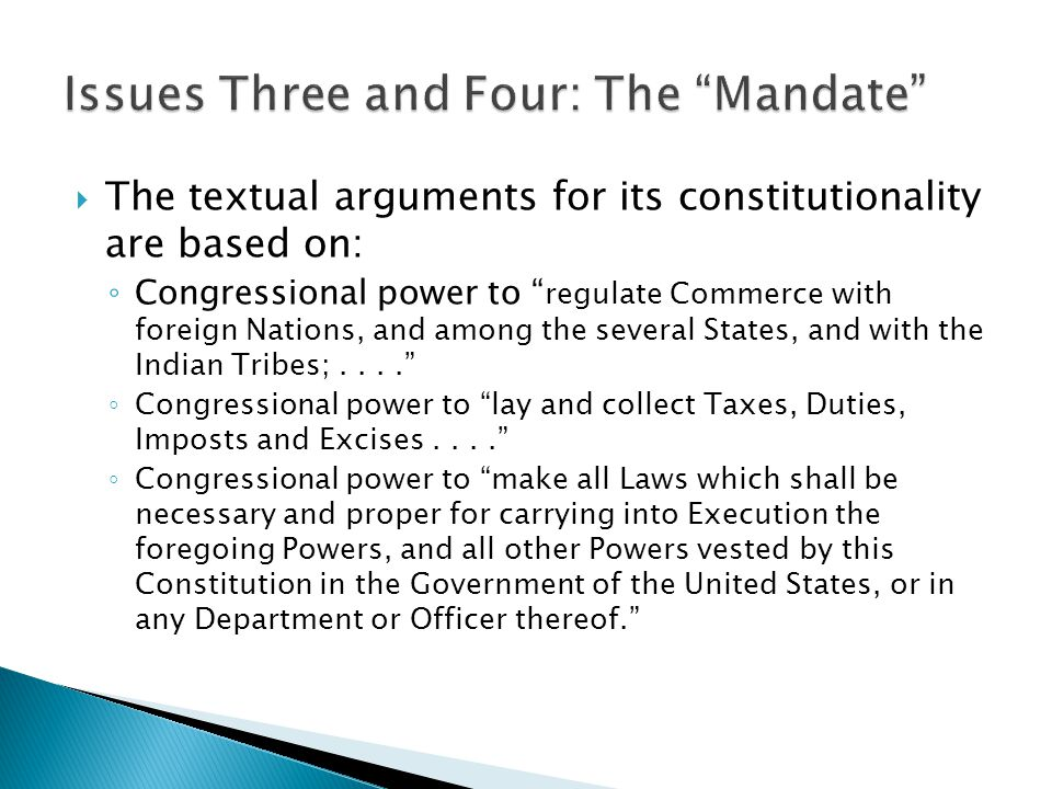 " The textual arguments for its constitutionality are based on: ◦ Congressional power to "" regulate Commerce with foreign Nations, and among the sever"