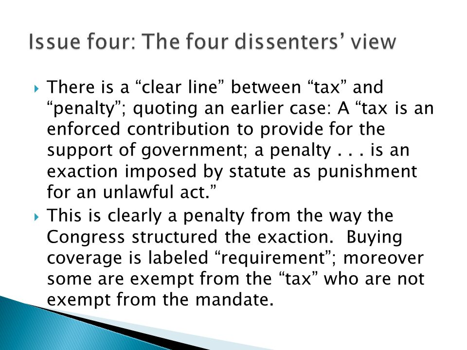 " There is a ""clear line"" between ""tax"" and ""penalty""; quoting an earlier case: A ""tax is an enforced contribution to provide for the support of gover"