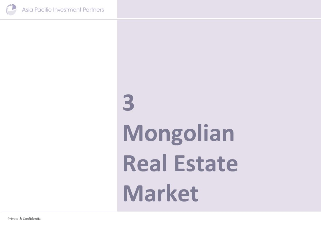 Private & Confidential 3 Mongolian Real Estate Market