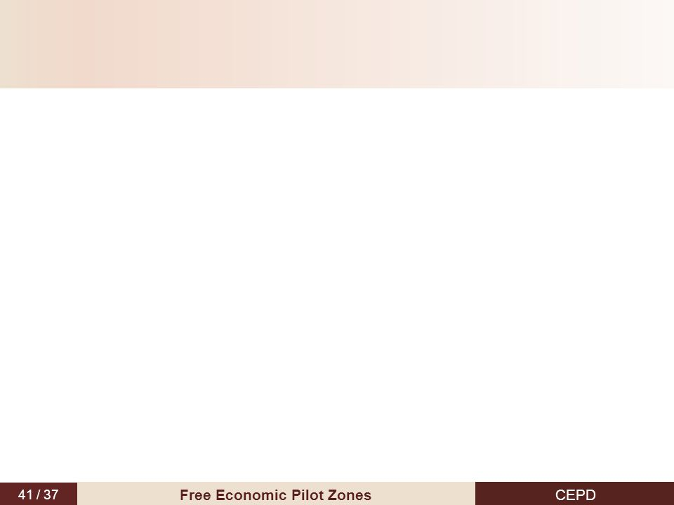 41 / 37 CEPD Free Economic Pilot Zones