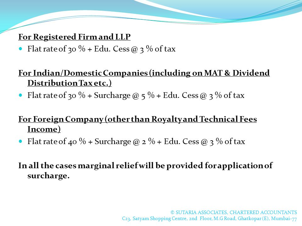 For Registered Firm and LLP Flat rate of 30 % + Edu.