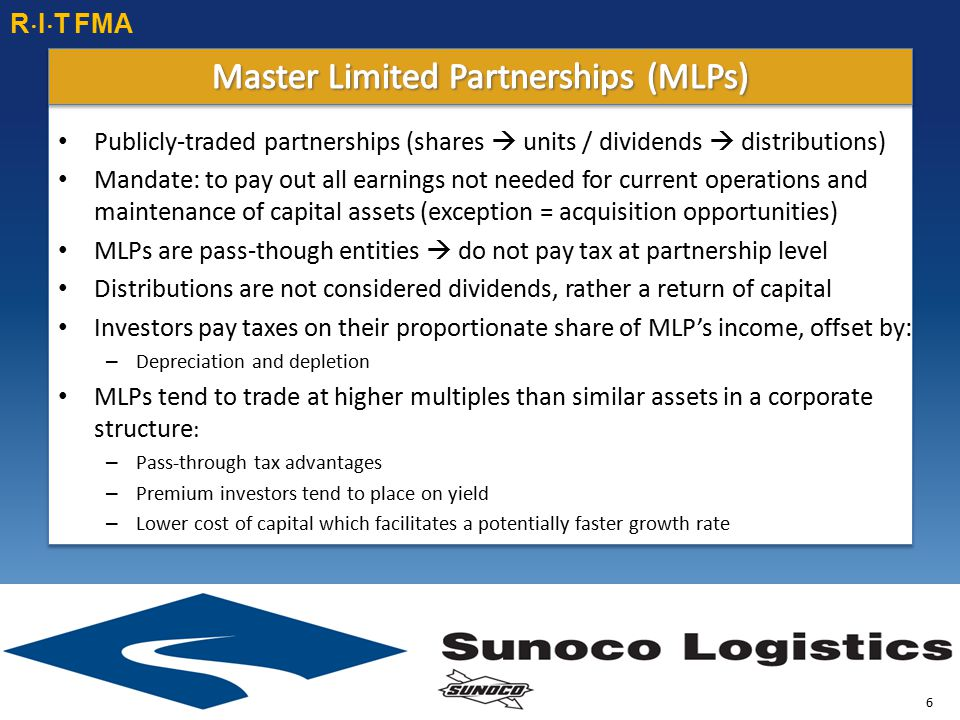Publicly-traded partnerships (shares  units / dividends  distributions) Mandate: to pay out all earnings not needed for current operations and maint