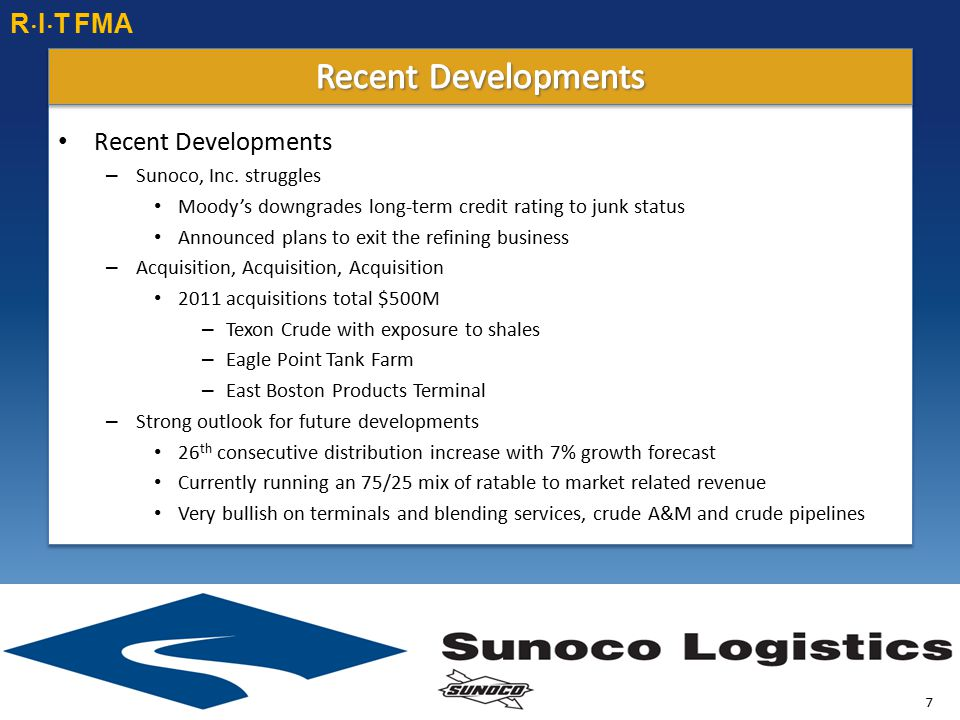 Recent Developments – Sunoco, Inc. struggles Moody's downgrades long-term credit rating to junk status Announced plans to exit the refining business –