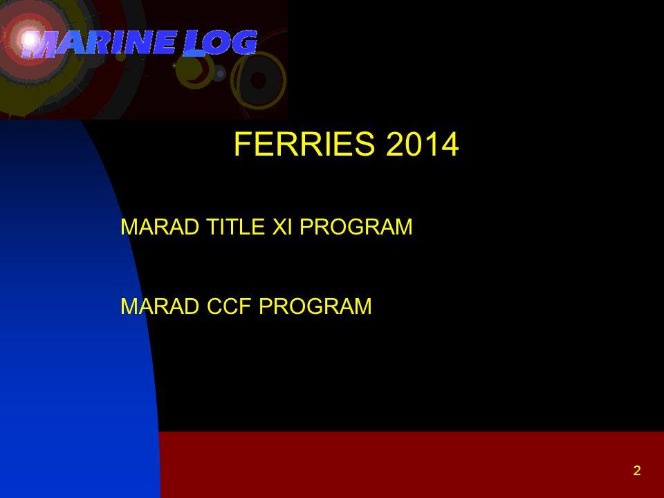 FERRIES 2014 MARAD CCF PROGRAM & FINANCING LNG CONVERSIONS 3