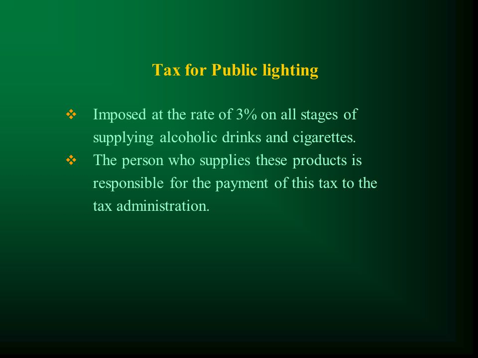 Specific Tax on Certain Merchandises and Services  Imposed on a number of local and imported products, and services;  Cars and spare parts and motorcycles and spare parts (tax rates 45%, 30%, 20%, 10%);  Petroleum products (20%);  Soft drinks, alcoholic drinks (10%);  Beers (25%);  Entertainment services(10%),  Transport by air of passengers (10%),  Telephone services (3%).