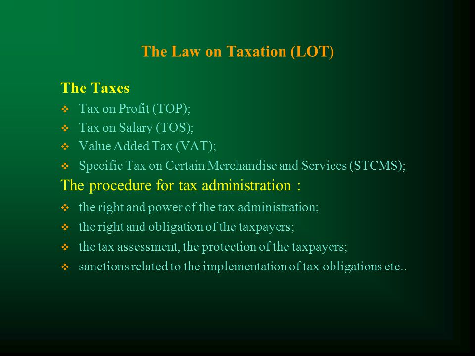 The Taxes Reform period 1997 - Present Estimated Regime (Almost same taxes) Real Regime Introduced Law on Taxation (LOT) :  Amended Profit Tax, Salary Tax, Specific Tax;  introduced Withholding Tax;  Introduced VAT to replace Turnover Tax;  Introduced Rules and Procedure for Tax Administration