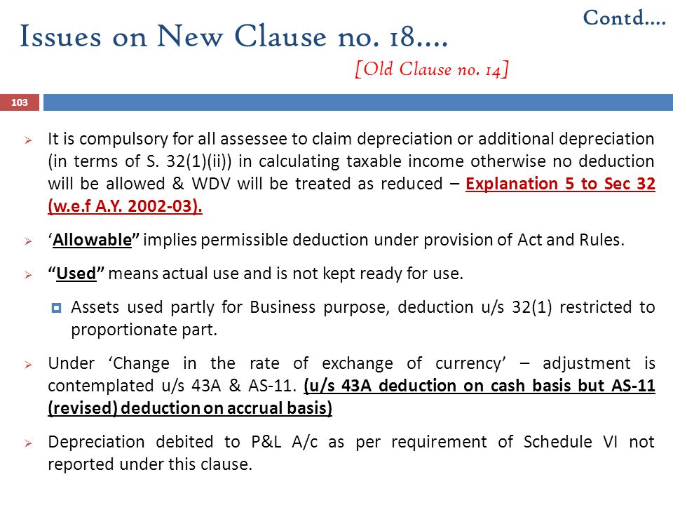 103  It is compulsory for all assessee to claim depreciation or additional depreciation (in terms of S. 32(1)(ii)) in calculating taxable income othe