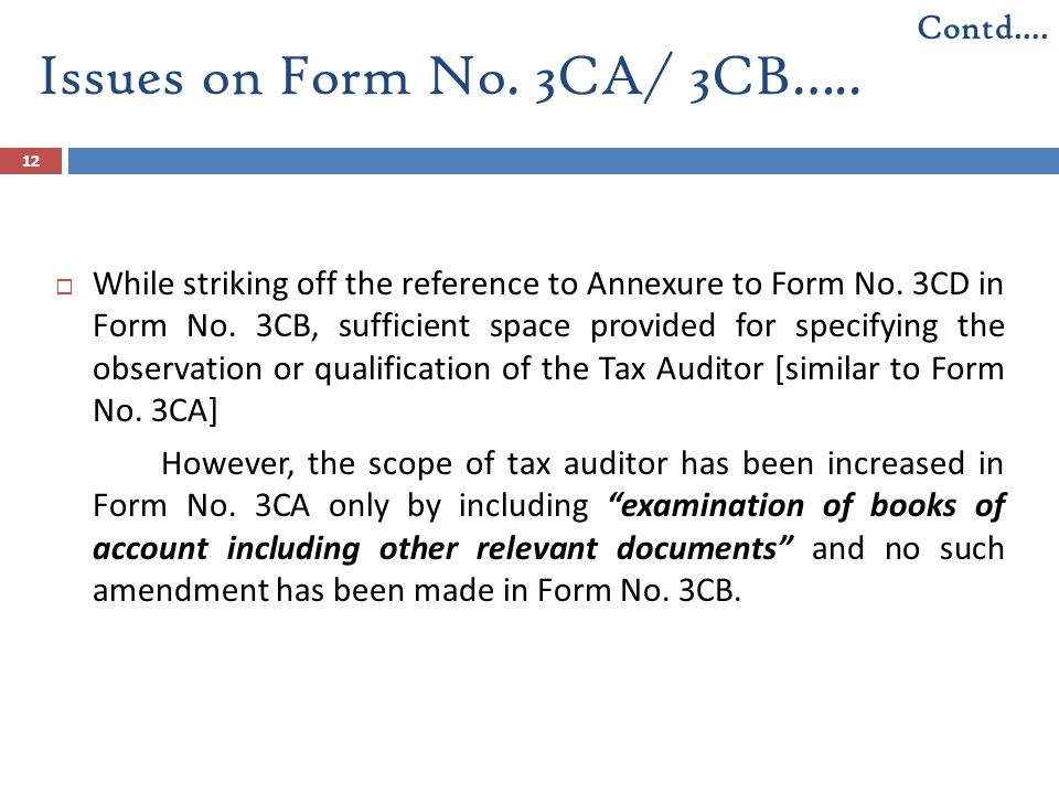 12  While striking off the reference to Annexure to Form No. 3CD in Form No. 3CB, sufficient space provided for specifying the observation or qualifi