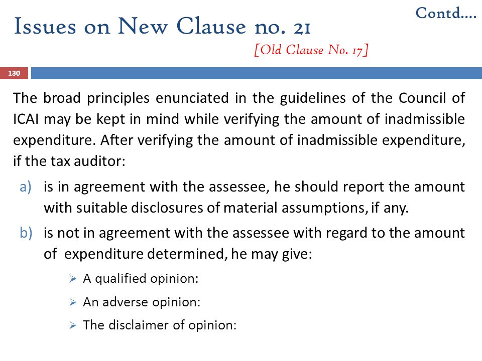 130 The broad principles enunciated in the guidelines of the Council of ICAI may be kept in mind while verifying the amount of inadmissible expenditur