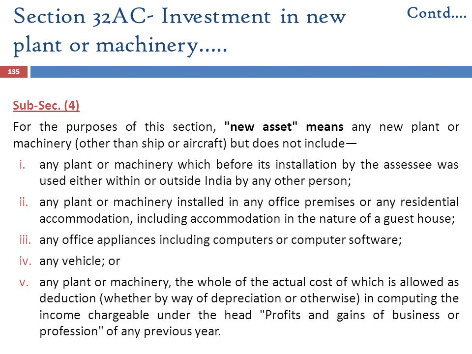 Section 32AC- Investment in new plant or machinery….. 135 Sub-Sec. (4) For the purposes of this section,