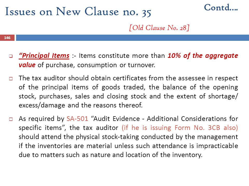 """146  """"Principal Items :- Items constitute more than 10% of the aggregate value of purchase, consumption or turnover.  The tax auditor should obtain"""