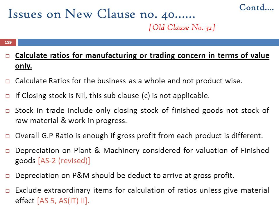 159  Calculate ratios for manufacturing or trading concern in terms of value only.  Calculate Ratios for the business as a whole and not product wis
