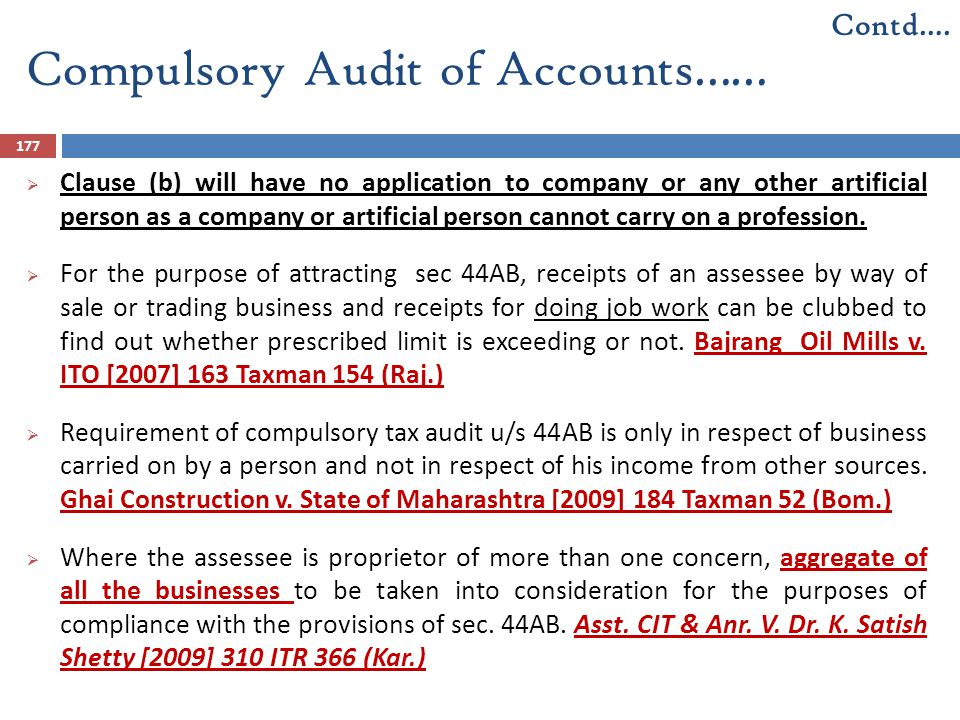 Compulsory Audit of Accounts…… 177  Clause (b) will have no application to company or any other artificial person as a company or artificial person c