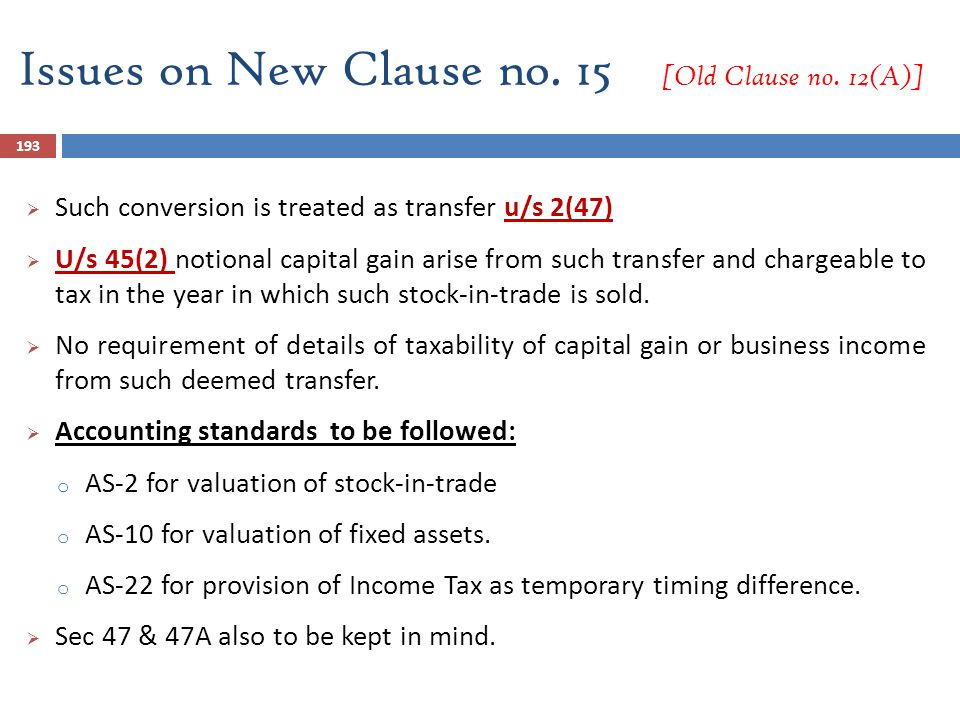 193  Such conversion is treated as transfer u/s 2(47)  U/s 45(2) notional capital gain arise from such transfer and chargeable to tax in the year in