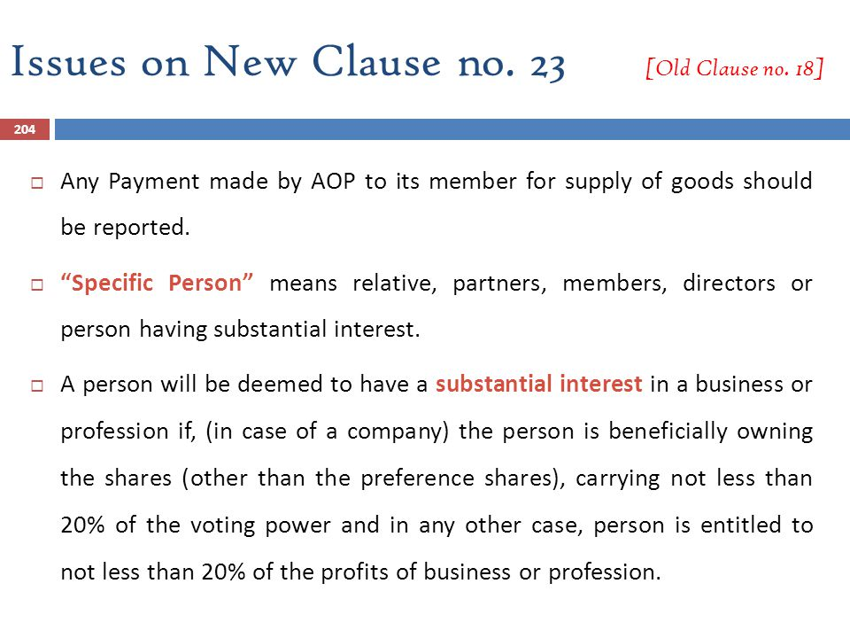 """204  Any Payment made by AOP to its member for supply of goods should be reported.  """"Specific Person"""" means relative, partners, members, directors o"""