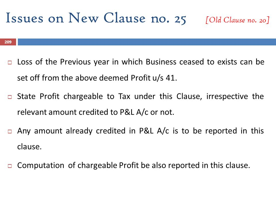 209  Loss of the Previous year in which Business ceased to exists can be set off from the above deemed Profit u/s 41.  State Profit chargeable to Ta
