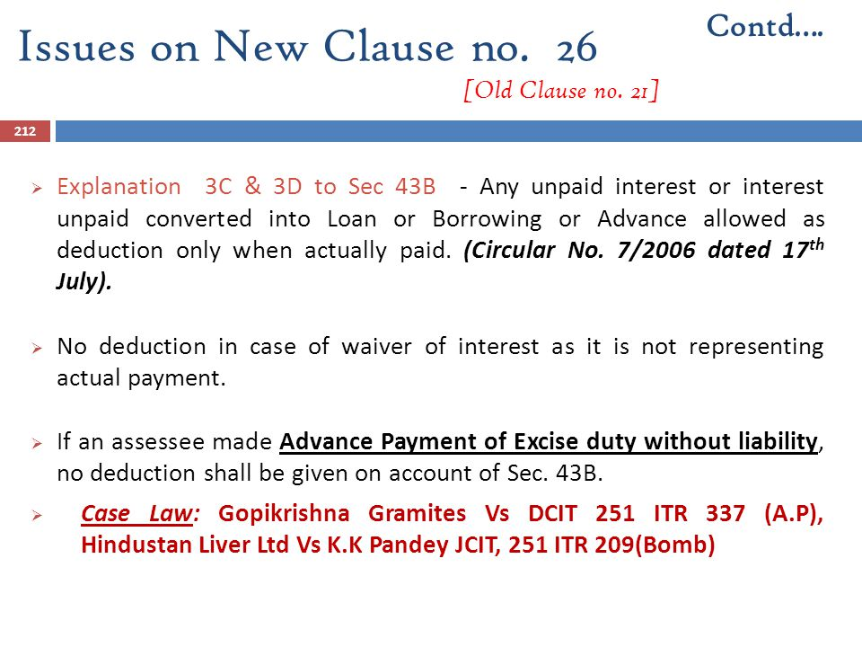 212  Explanation 3C & 3D to Sec 43B - Any unpaid interest or interest unpaid converted into Loan or Borrowing or Advance allowed as deduction only wh