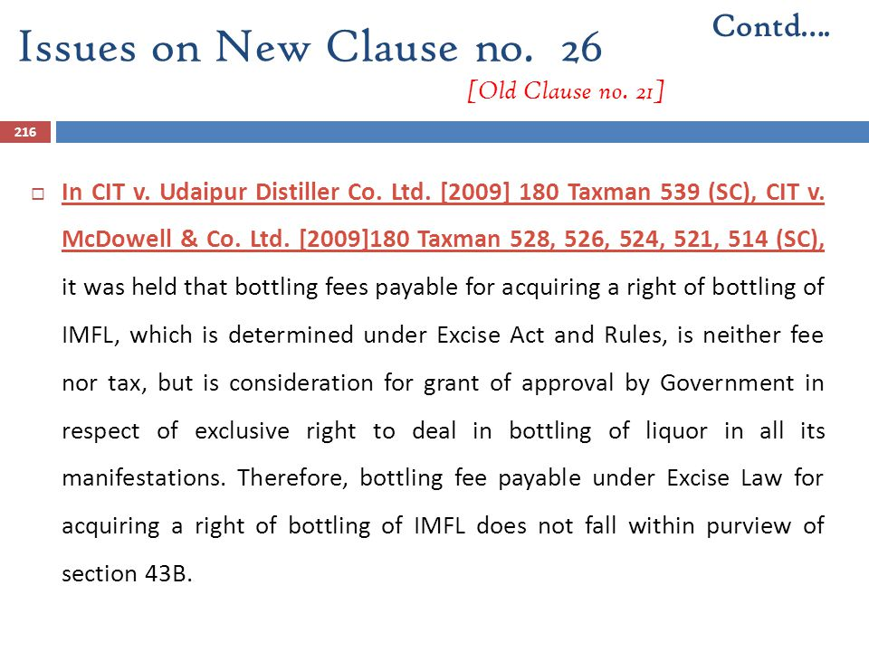 216  In CIT v. Udaipur Distiller Co. Ltd. [2009] 180 Taxman 539 (SC), CIT v. McDowell & Co. Ltd. [2009]180 Taxman 528, 526, 524, 521, 514 (SC), it wa