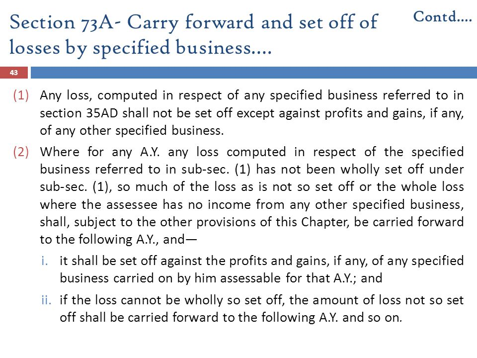 Section 73A- Carry forward and set off of losses by specified business.… 43 (1)Any loss, computed in respect of any specified business referred to in