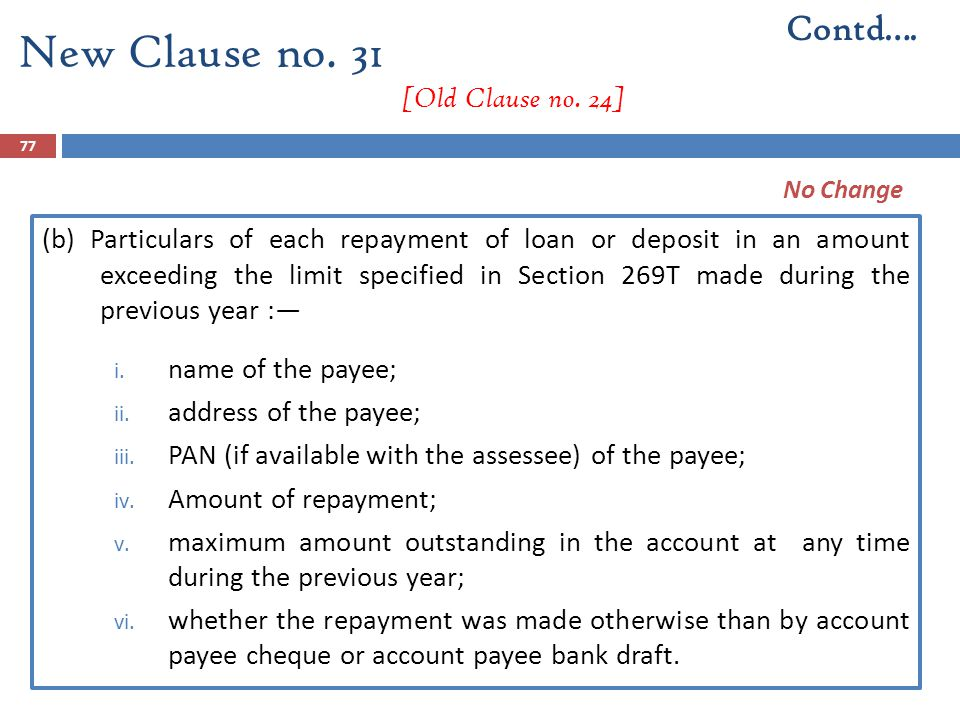 77 (b) Particulars of each repayment of loan or deposit in an amount exceeding the limit specified in Section 269T made during the previous year :— i.