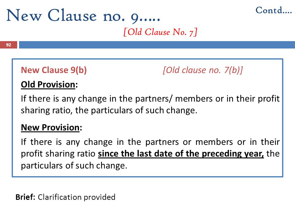New Clause no. 9….. [Old Clause No. 7] New Clause 9(b)[Old clause no. 7(b)] Old Provision: If there is any change in the partners/ members or in their