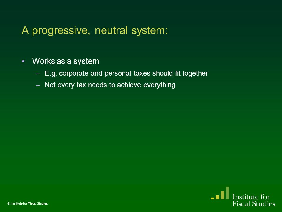 A progressive, neutral system: Works as a system –E.g.