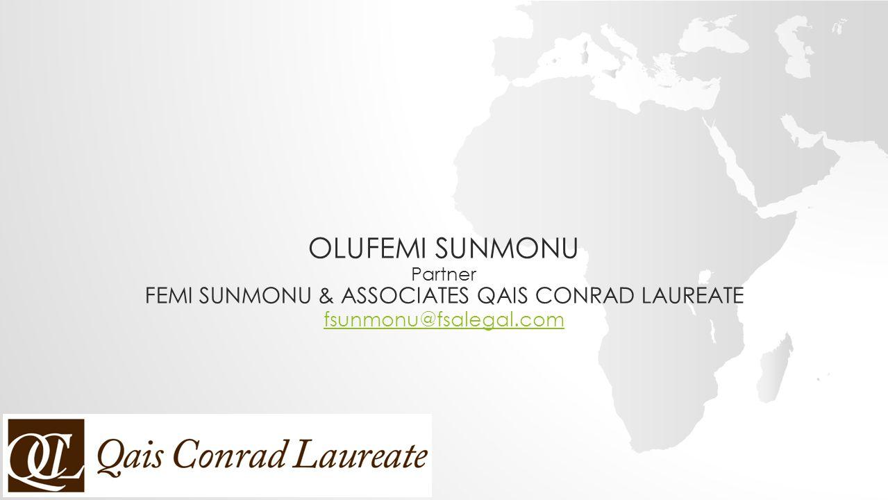 OLUFEMI SUNMONU Partner FEMI SUNMONU & ASSOCIATES QAIS CONRAD LAUREATE fsunmonu@fsalegal.com fsunmonu@fsalegal.com